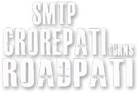 SMTP - Crorepati Turns Roadpati